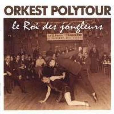 LE RAI DES JONGLEURS - ORKEST POLYTOUR