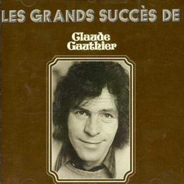 Les Grands Succès - Claude Gauthier