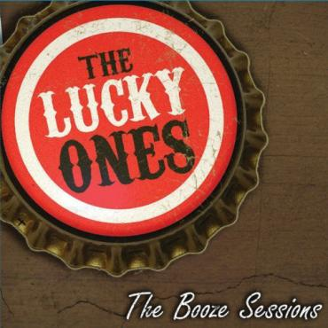 The Booze Sessions - The Lucky Ones