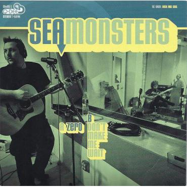 Zero / Don't Make Me Wait - Sea Monsters