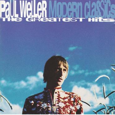Modern Classics - The Greatest Hits - Paul Weller