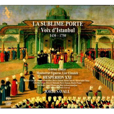 La Sublime Porte • Voix D'Istanbul • 1430-1750 - Hespèrion XXI