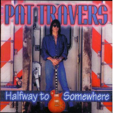 Halfway To Somewhere - Pat Travers