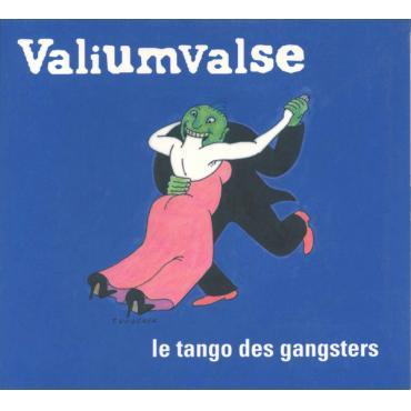 Le Tango Des Gangsters - Valiumvalse