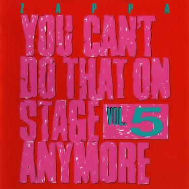 You Can't Do That On Stage Anymore Vol. 5 - Frank Zappa