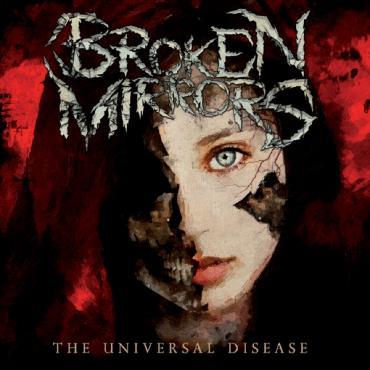 The Universal Disease - Broken Mirrors
