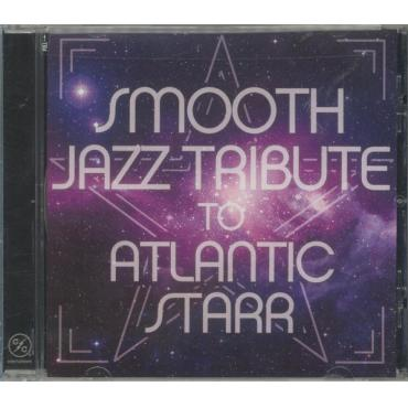 Smooth Jazz Tribute To Atlantic Starr - The Smooth Jazz All Stars