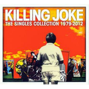 The Singles Collection 1979-2012 - Killing Joke