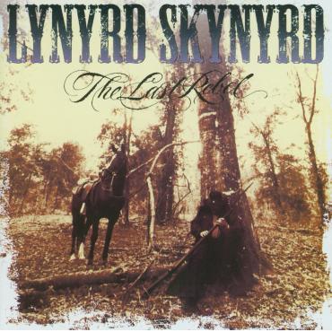 The Last Rebel - Lynyrd Skynyrd