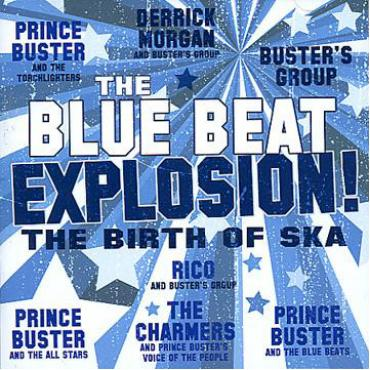 The Blue Beat Explosion! (The Birth Of Ska) - Various Production