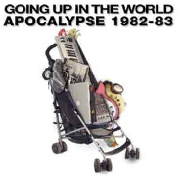 Going Up In The World - Apocalypse 1982-83 - Apocalypse