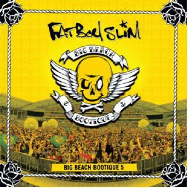 Big Beach Bootique 5 - Fatboy Slim