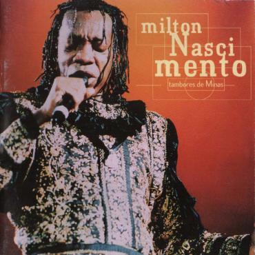 Tambores De Minas - Ao Vivo - Milton Nascimento