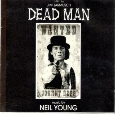 Dead Man (Original Motion Picture Soundtrack)  - Neil Young