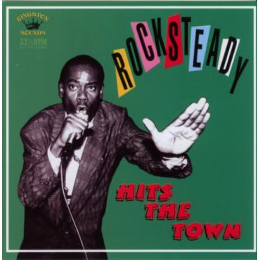 Rocksteady Hits The Town - Various Production