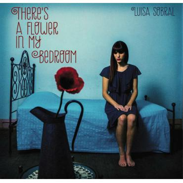 There's A Flower In My Bedroom - Luísa Sobral