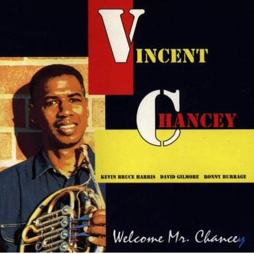 Welcome Mr. Chancey - Vincent Chancey