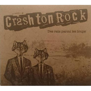 Des Rats Parmi Les Loups  - Crash Ton Rock