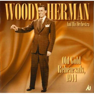 Old Gold Rehearsals 1944 - Woody Herman And His Orchestra