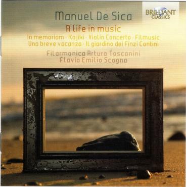 A Life In Music (In Memoriam · Kojiki · Violin Concerto · Filmusic · Una Breve Vacanza · Il Giardino Del Finzi Contini) - Manuel De Sica