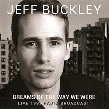 Dreams Of The Way We Were - Jeff Buckley