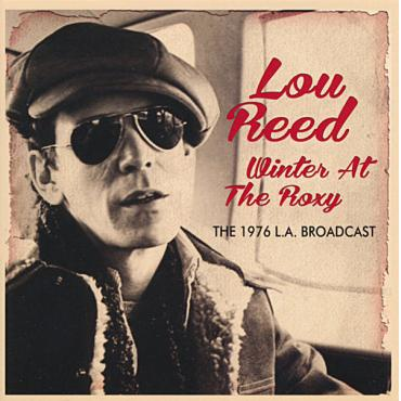 Winter At The Roxy (The 1976 L.A. Broadcast) - Lou Reed