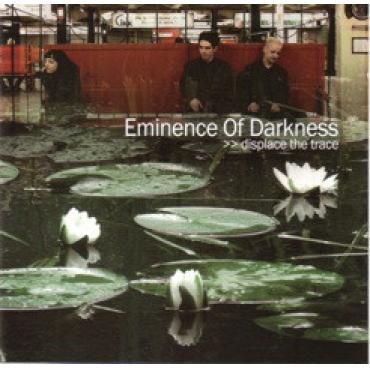 Displace The Trace - Eminence Of Darkness