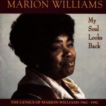 My Soul Looks Back: The Genius of Marion Williams 1962-1992 - Marion Williams
