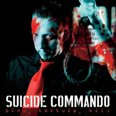 Bind, Torture, Kill - Suicide Commando