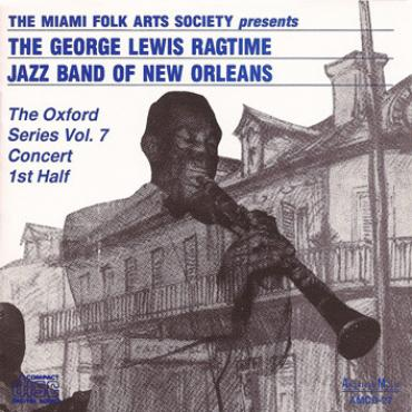 The Oxford Series Vol. 7 Concert 1st Half - George Lewis' Ragtime Band