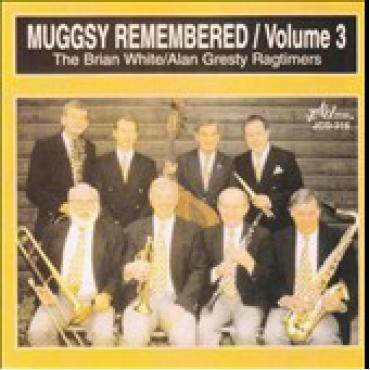 Muggsy Remembered Volume 3 - The Brian White~Alan Gresty Ragtimers