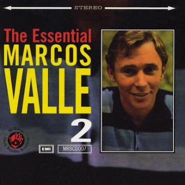 The Essential Marcos Valle Volume 2 - Marcos Valle