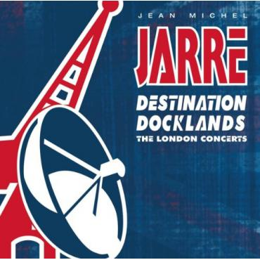 Destination Docklands (The London Concerts) - Jean-Michel Jarre