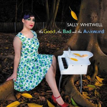 The Good, The Bad And The Awkward  - Sally Whitwell