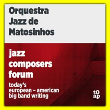 Jazz Composers Forum - Orquestra Jazz De Matosinhos