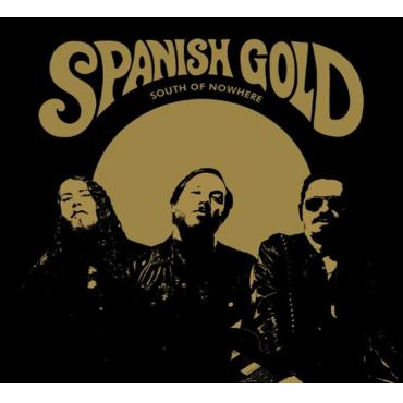 South Of Nowhere - Spanish Gold