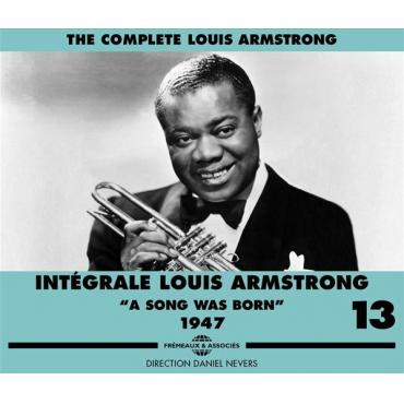 Intégrale Louis Armstrong Vol.13 - A Song Was Born 1947 - Louis Armstrong