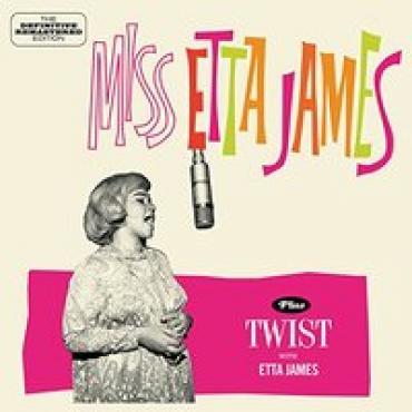 Miss Etta James + Twist With Etta James - Etta James