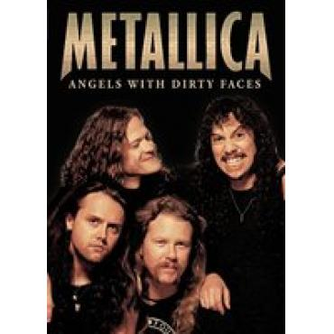 ANGELS WITH DIRTY FACES - Metallica