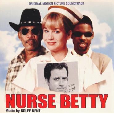 Nurse Betty (Original Motion Picture Soundtrack) - Rolfe Kent