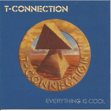 Everything Is Cool - T-Connection