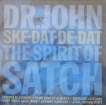 Ske-Dat-De-Dat The Spirit Of Satch - Dr. John