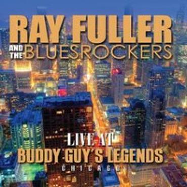 Live Ay Buddy Guy's Legends - Ray Fuller & The Bluesrockers