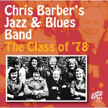 The Class Of '78 - The Chris Barber Jazz And Blues Band