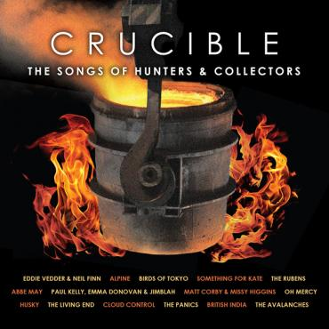 Crucible (The Songs Of Hunters & Collectors) - Various Production
