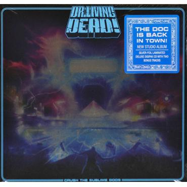 Crush the Sublime Gods - Dr. Living Dead!