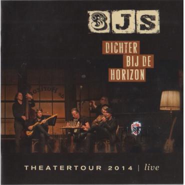 Dichter Bij De Horizon Theatertour 2014 - Live - 3JS