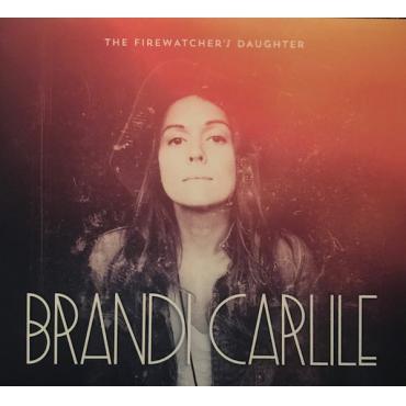 The Firewatcher's Daughter - Brandi Carlile