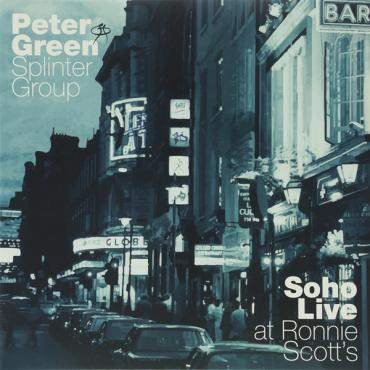 Soho Live At Ronnie Scott's - Peter Green Splinter Group