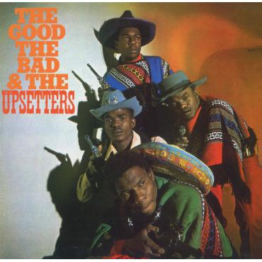 The Good, The Bad & The Upsetters - The Upsetters